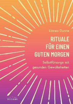 Rituale für einen guten Morgen - Dunne, Linnea