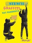 Stencil Graffiti. Das Handbuch