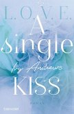 A single kiss / L.O.V.E. Bd.4