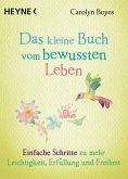 Das kleine Buch vom bewussten Leben / Das kleine Buch Bd.12
