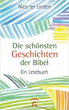 Die schönsten Geschichten der Bibel - Linden, Nico ter