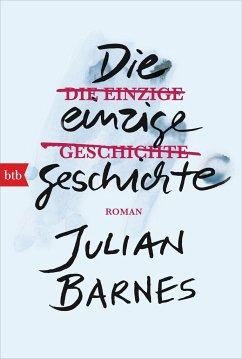 Die einzige Geschichte - Barnes, Julian