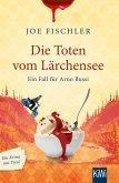 Die Toten vom Lärchensee / Ein Fall für Arno Bussi Bd.2
