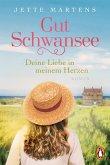 Deine Liebe in meinem Herzen / Gut Schwansee Bd.1
