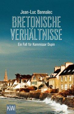 Bretonische Verhältnisse / Kommissar Dupin Bd.1 - Bannalec, Jean-Luc
