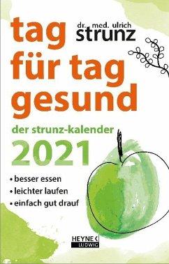 Tag für Tag gesund - Der Strunz-Kalender 2021 - Strunz, Ulrich