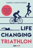 Life Changing Triathlon