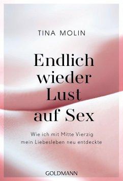 Endlich wieder Lust auf Sex! - Molin, Tina