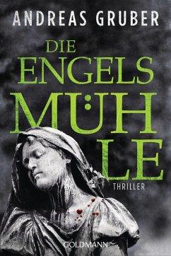 Die Engelsmühle / Peter Hogart Bd.2 - Gruber, Andreas