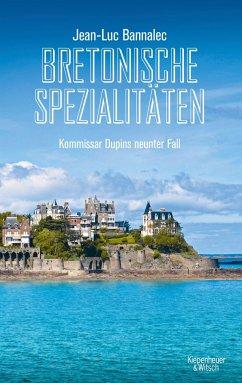Bretonische Spezialitäten / Kommissar Dupin Bd.9 - Bannalec, Jean-Luc