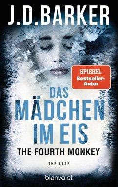 The Fourth Monkey - Das Mädchen im Eis - Barker, J. D.