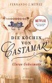 Claras Geheimnis / Die Köchin von Castamar Bd.1