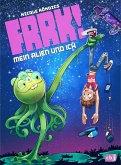 Mein Alien und ich / FRRK! Bd.1