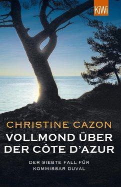 Vollmond über der Côte d'Azur / Kommissar Duval Bd.7 - Cazon, Christine