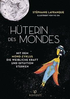 Hüterin des Mondes - Lafranque, Stéphanie