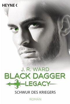 Schwur des Kriegers / Black Dagger Legacy Bd.4 - Ward, J. R.