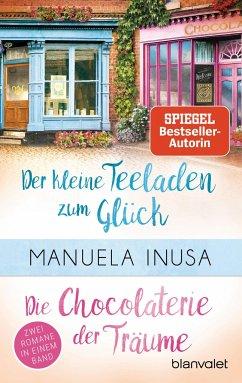 Der kleine Teeladen zum Glück & Die Chocolaterie der Träume / Valerie Lane Bd.1-2 - Inusa, Manuela