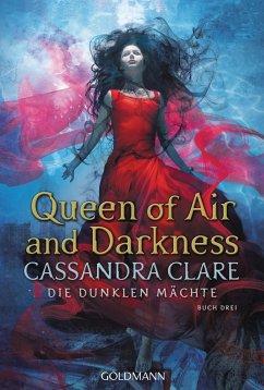 Queen of Air and Darkness / Die dunklen Mächte Bd.3 - Clare, Cassandra