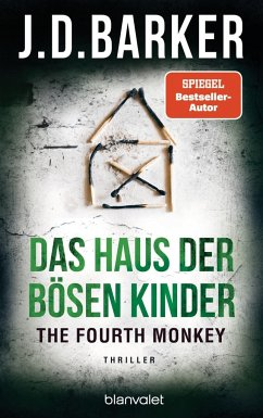 Das Haus der bösen Kinder / The Fourth Monkey Bd.3 - Barker, J. D.