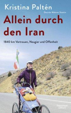 Allein durch den Iran - Paltén, Kristina; Wahren Stattin, Desirée