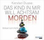 Das Kind in mir will achtsam morden / Achtsam morden Bd.2 (6 Audio-CDs)