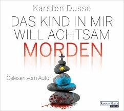 Das Kind in mir will achtsam morden / Achtsam morden Bd.2 (5 Audio-CDs) - Dusse, Karsten
