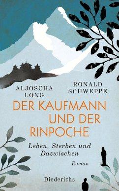 Der Kaufmann und der Rinpoche - Long, Aljoscha; Schweppe, Ronald