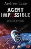 Einsatz in Tokio / Agent Impossible Bd.4