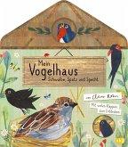 Mein Vogelhaus - Schwalbe, Spatz und Specht / Mein Naturbuch Bd.1