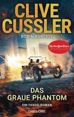 Das graue Phantom / Fargo Adventures Bd.10 - Cussler, Clive; Burcell, Robin