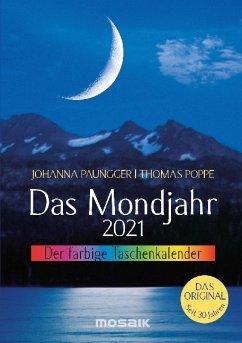 Das Mondjahr 2021. Der farbige Taschenkalender - Paungger, Johanna; Poppe, Thomas