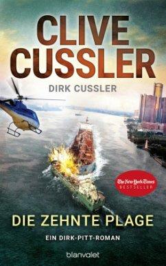 Die zehnte Plage / Dirk Pitt Bd.25 - Cussler, Clive;Cussler, Dirk