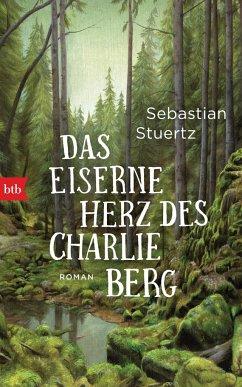 Das eiserne Herz des Charlie Berg - Stuertz, Sebastian
