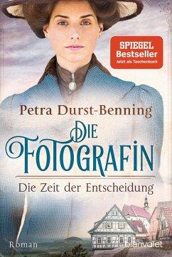 Die Zeit der Entscheidung / Die Fotografin Bd.2 - Durst-Benning, Petra