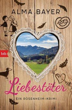 Liebestöter / Kommissar Vitus Pangratz Bd.2 - Bayer, Alma