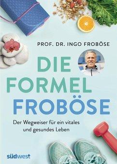 Die Formel Froböse - Froböse, Ingo