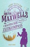 Miss Maxwells chaotischer Zeitkompass / Die Chroniken von St. Mary's Bd.2