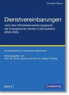 Dienstvereinbarungen nach dem Mitarbeitervertretungsgesetz der Evangelischen Kirche in Deutschland (MVG-EKD) - Warns, Christian