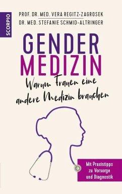 Gendermedizin: Warum Frauen eine andere Medizin brauchen - Regitz-Zagrosek, Vera; Schmid-Altringer, Stefanie