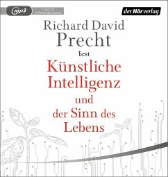 Künstliche Intelligenz und der Sinn des Lebens, 1 MP3-CD - Precht, Richard David