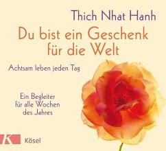 Du bist ein Geschenk für die Welt - Thich Nhat Hanh