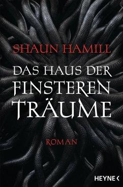 Das Haus der finsteren Träume - Hamill, Shaun