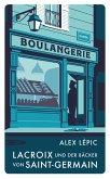 Lacroix und der Bäcker von Saint-Germain / Kommissar Lacroix Bd.2