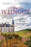 Aufbruch in ein neues Leben / Das Weingut Bd.2