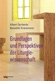 Grundlagen und Perspektiven der Liturgiewissenschaft