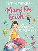 Die wunderbare Meerjungfrau / Mami Fee & ich Bd.4