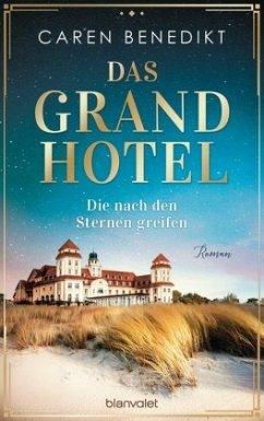 Die nach den Sternen greifen / Das Grand Hotel Bd.1 - Benedikt, Caren