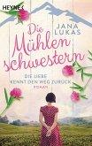 Die Liebe kennt den Weg zurück / Die Mühlenschwestern Bd.1