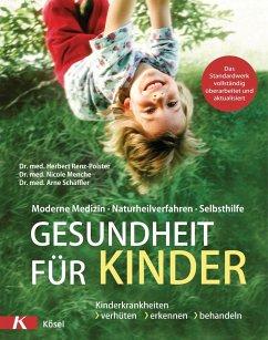Gesundheit für Kinder - Renz-Polster, Herbert;Menche, Nicole;Schäffler, Arne