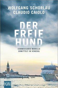 Der freie Hund (eBook, ePUB) - Caiolo, Claudio; Schorlau, Wolfgang